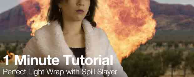 1 Min Tut: Perfect Light Wrap with Spill Slayer