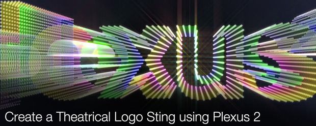 Create a Theatrical Logo Sting using Plexus 2