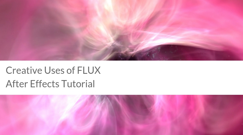 Creative Uses of FLUX | After Effects Tutorial - aescripts +