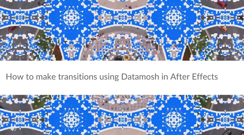 How to make transitions using Datamosh in After Effects - aescripts