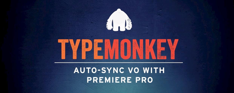 TypeMonkey: Auto Sync VO with Premiere Pro Tutorial