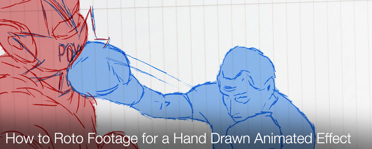 How to Roto Footage for a Hand Drawn Animated Effect