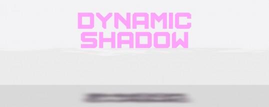 Dynamic Shadow