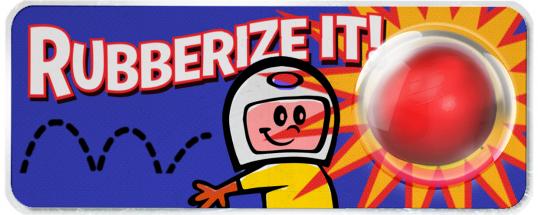 Rubberize It!