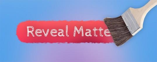 Reveal Matte