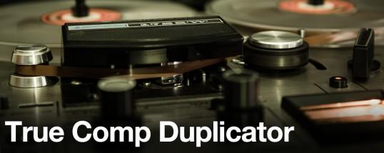 True Comp Duplicator