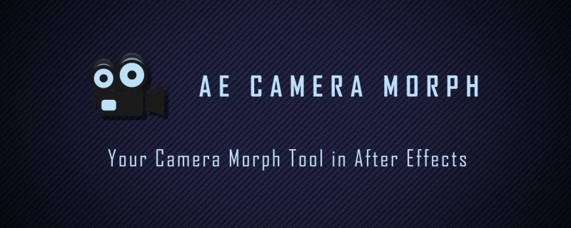 AE Camera Morph v1.0 for After Effects - Free