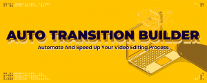 Auto Transition Builder
