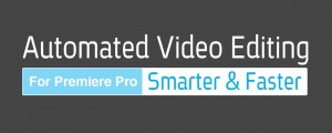 Automated Video Editing for Premiere Pro
