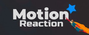Motion Reaction