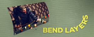 Bend Layers