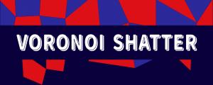 Voronoi Shatter 3