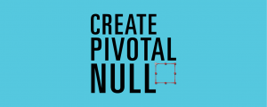 Create Pivotal Null