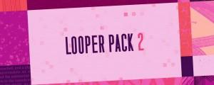 Looper Pack 2