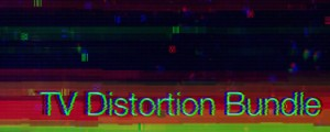 TV Distortion Bundle