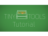 Tiny Tools Tutorial